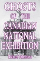 Ghosts of the Canadian National Exhibition Book cover